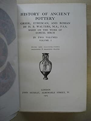HISTORY OF ANCIENT POTTERY : GREEK, ETRUSCAN, AND ROMAN : BASED ON THE WORK OF SAMUEL BIRCH : IN ...