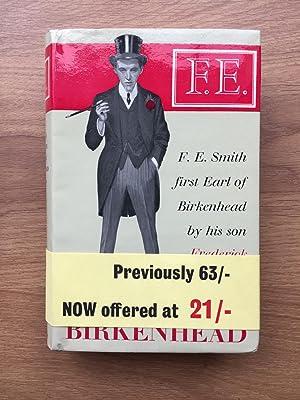 F.E. The Life of F.E. Smith First: Birkenhead (The Second