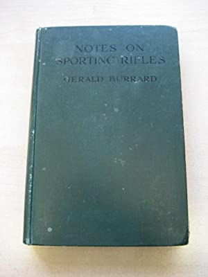 NOTES ON SPORTING RIFLES : FOR USE IN INDIA AND ELSEWHERE: Burrard (Major Gerald)