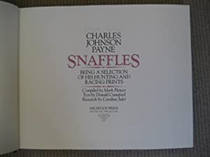 CHARLES JOHNSON PAYNE : SNAFFLES; BEING A SELECTION OF HIS HUNTING AND RACING PRINTS: Flower (Mark)...