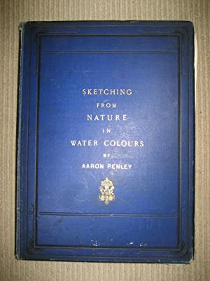 SKETCHING FROM NATURE IN WATER COLOURS: Penley (Aaron)