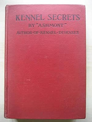 KENNEL SECRETS : HOW TO BREED, EXHIBIT AND MANAGE DOGS: Ashmont
