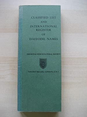 CLASSIFIED LIST AND INTERNATIONAL REGISTER OF DAFFODIL NAMES: The Royal Horticultural Society