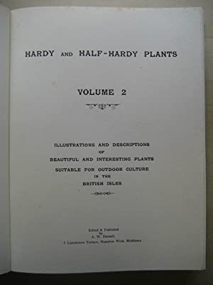 HARDY AND HALF-HARDY PLANTS (2 VOLUMES) Illustrations and Descriptions of Beautiful and Interesting...