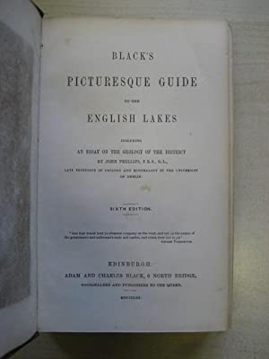 BLACK'S PICTURESQUE GUIDE TO THE ENGLISH LAKES; Including an Essay on the Geology of the ...