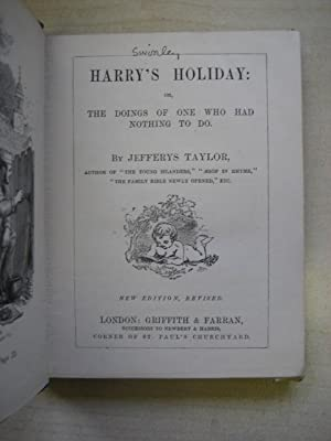 HARRY'S HOLIDAY OR; The Doings of One Who Had Nothing to Do: Taylor (Jeffreys)