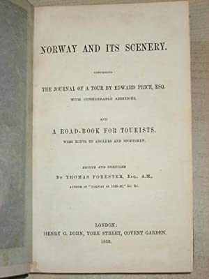 NORWAY AND ITS SCENERY; Comprising the Journal of a Tour By Edward Price Esq., With Considerable ...