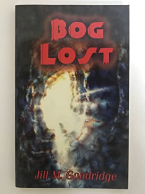 Bog Lost Edited by Farnham Blair and Proffread by Linda Disch