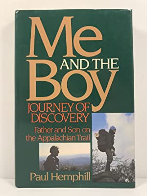 Me and the Boy Journey of Discovery Father and Son on the Appalachian Trail