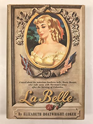 La Belle A Novel Based on the Life of the Notorious Southern Belle, Marie Boozer