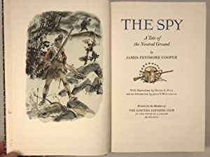 The Spy a Tale of the Neutral Ground Illustrated by Henry C Pitz intro by John T Winterich