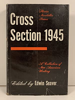 Cross Section 1945 a Collection of New American Writing edited by Edwin Seaver