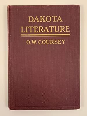 Dakota Literature: A Supplementary Book for Classes in American Literature in High Schools and Co...