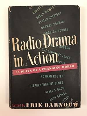 Radio Drama in Action: 25 Plays of a Changing World