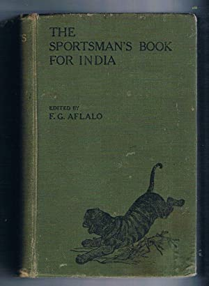 The Sportsman's Book For India.: Aflalo. F.G. (Editor).: