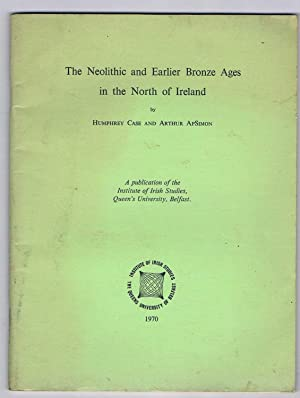 The Neolithic and Earlier Bronze Ages in the North of Ireland