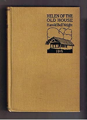 Helen Of The Old House.: Wright. Harold Bell.
