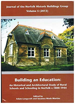 Building an Education: An historical and architectural study of rural schools and schooling in No...
