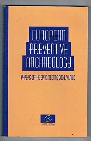 European Preventive Archaeology. Papers of the EPAC Meeting, Vilnius. 2004.