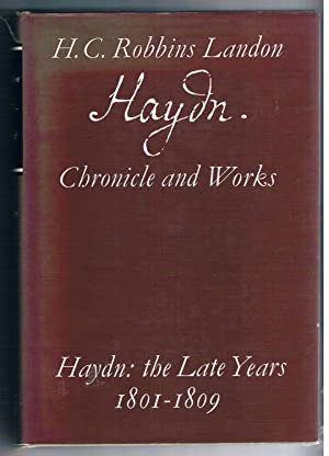 Haydn. Chronicle and Works. Haydn: the Late: Landon H.C. Robbins.: