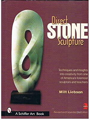 Direct Stone Sculpture. Techniques and insights into creativity from one of America's foremost sc...
