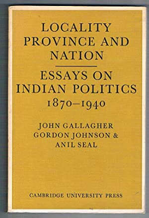 Locality Province and Nation. Essays on Indian: Gallagher John. Johnson