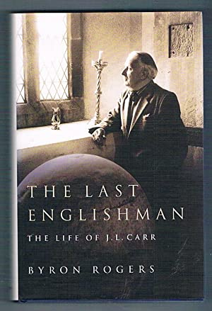 The Last Englishman. The Life of J.L. Carr.
