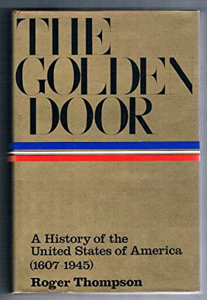 The Golden Door. A History of The United States of America (1607-1945).