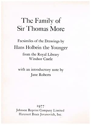 The Family of Sir Thomas More. Facsimiles of the Drawings by Hans Holbein the Younger from the Ro...