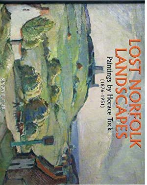Lost Norfolk Landscapes. Paintings by Horace Tuck. (1876-1951).