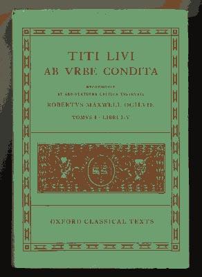 Titi Livi Ab Vrbe Condita. Tomus I.: Ogilvie. Robertus. Maxwell.