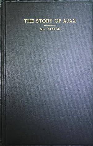 The Story of Ajax Life in the Big Hole Basin: Noyes, Alva J.