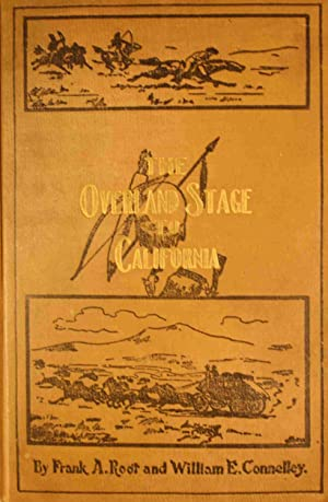 The Overland Stage to California Personal Reminiscences and Authentic History of the Great Overland...