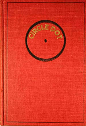 Circle-Dot A True Story Of Cowboy Life Forty Years Ago: Donoho M. H. (Milford Hill)
