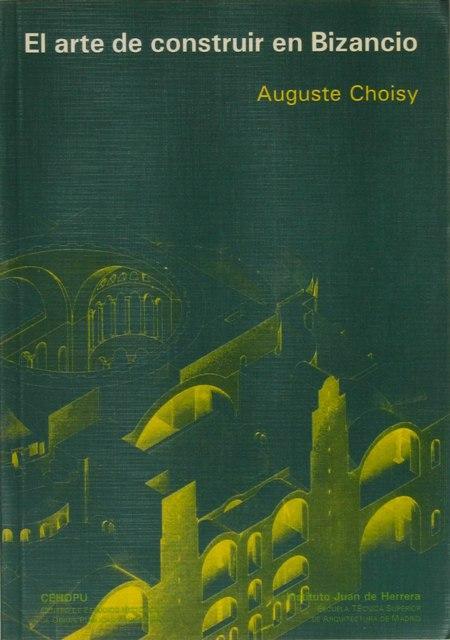 EL ARTE DE CONSTRUIR EN BIZANCIO. (Nuevo) - CHOISY, Auguste
