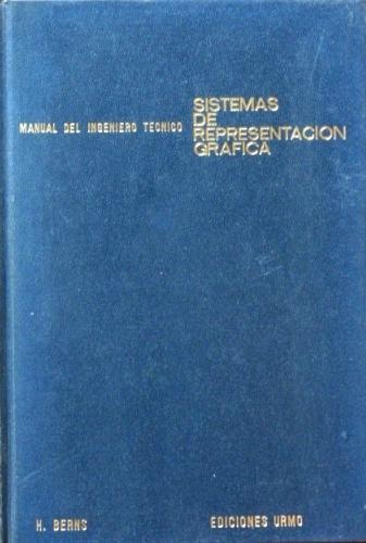 SISTEMAS DE REPRESENTACION GRAFICA. Diedrica. Axonometrica. Perspectiva. Manual del ingeniero ...