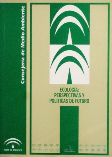 Ecología: perspectivas y políticas de futuro