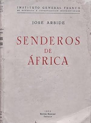 SENDEROS DE AFRICA. (Editora Marroquí, Tetuán, 1952): ARBIDE, Jose