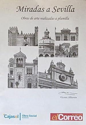 MIRADAS A SEVILLA. Obras de arte realizadas a plumilla. ( GRAN FORMATO / NUEVO ): ALBARRAN, ...