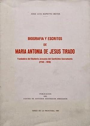 BIOGRAFIA Y ESCRITOS DE MARIA ANTONIA DE JESUS TIRADO. Fundadora del Beaterio Jerezano del ...