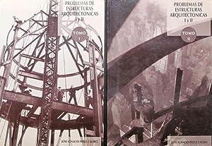 PROBLEMAS DE ESTRUCTURAS ARQUITECTONICAS. I y II (2 tomos, obra completa) . ( COMO NUEVO ): PEREZ ...