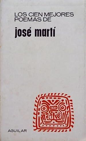 LOS CIEN MEJORES POEMAS DE JOSE MARTI.: MARTI, Jose
