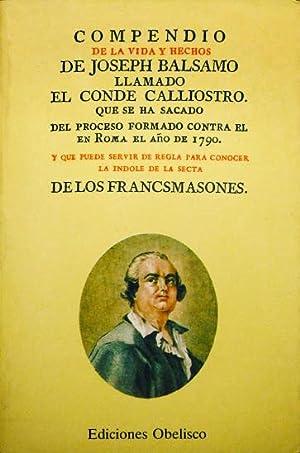 COMPENDIO DE LA VIDA Y HECHOS DE JOSEPH BALSAMO LLAMADO EL CONDE CALLIOSTRO QUE SE HA SACADO DEL ...