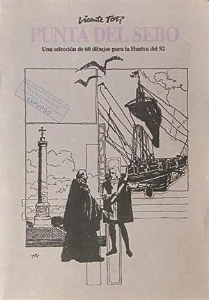 PUNTA DEL SEBO. Una selección de 60 dibujos para la Huelva del 92: TOTI, Vicente