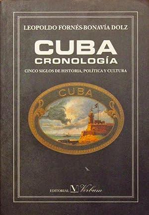 CUBA. CRONOLOGIA. Cinco sigles de historia, politica: FORNES-BONAVIA DOLZ, Leopoldo