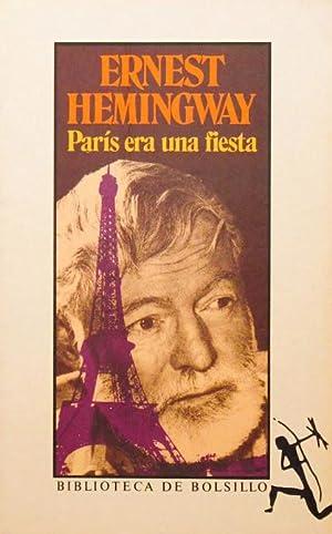 PARIS ERA UNA FIESTA: HEMINGWAY, Ernest