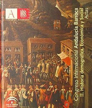 CONGRESO INTERNACIONAL ANDALUCIA BARROCA. II. HISTORIA DEMOGRAFICA, ECONOMICA Y SOCIAL. ACTAS: ...