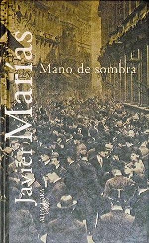 MANO DE SOMBRA (Firmado por el autor / Signed by the author): MARIAS, Javier