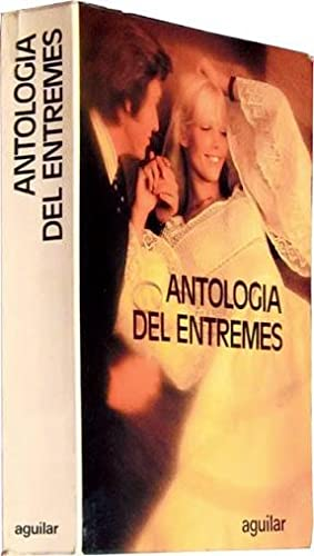 ANTOLOGIA DEL ENTREMES (Desde Lope de Rueda: BUENDIA, Felicidad (selección)