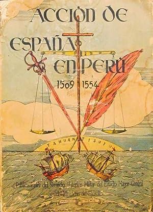 ACCION DE ESPAÑA EN PERU 1509-1554 (obra declarada de utilidad para el Ejercito y de ...